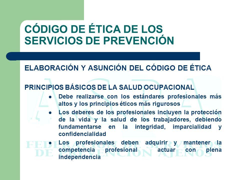 CÓDIGO DE ÉTICA DE LOS SERVICIOS DE PREVENCIÓN ELABORACIÓN Y ASUNCIÓN DEL CÓDIGO DE ÉTICA CÓDIGO ÉTICO INTERNACIONALCÓDIGO DEONTOLÓGICO ASPA CONVERGENCIAS PRINCIPIOS BÁSICOS DEL SERVICIO CÓDIGO ÉTICO INTERNACIONALCÓDIGO DEONTOLÓGICO DE ASPA Más altos estándares profesionales Principios éticos rigurosos Basada en la integridad, imparcialidad y confidencialidad Independencia Capacidad y competencia Integridad y ética del servicio Independencia Confidencialidad