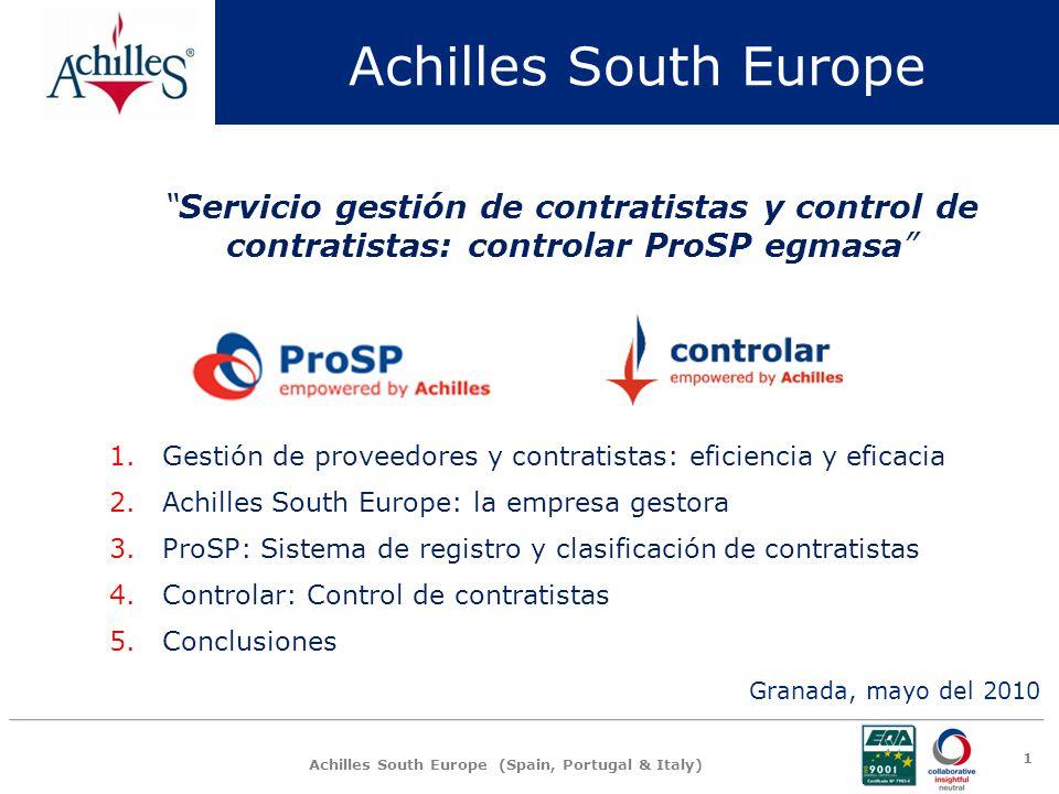 Achilles South Europe (Spain, Portugal & Italy) Empresa ParticipanteProveedor Mayor control de Contratistas en diferentes proyectos, en múltiples ubicaciones pero centralizado en una sola herramienta Un único proceso de registro para todas las empresas.