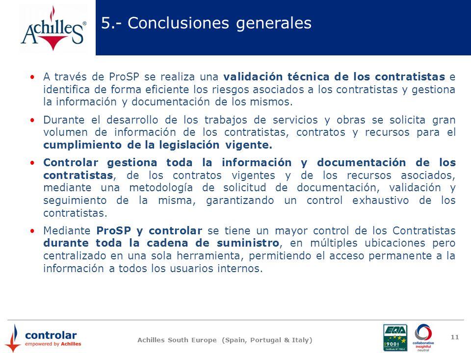 Achilles South Europe (Spain, Portugal & Italy) 11 5.- Conclusiones generales A través de ProSP se realiza una validación técnica de los contratistas