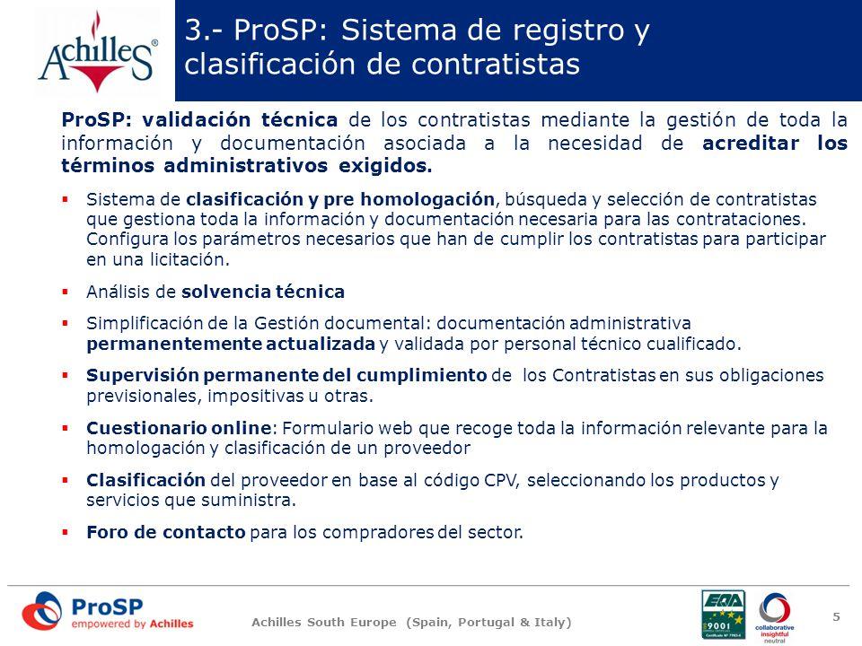 Achilles South Europe (Spain, Portugal & Italy) 3.- ProSP: Sistema de registro y clasificación de contratistas 5 ProSP: validación técnica de los cont