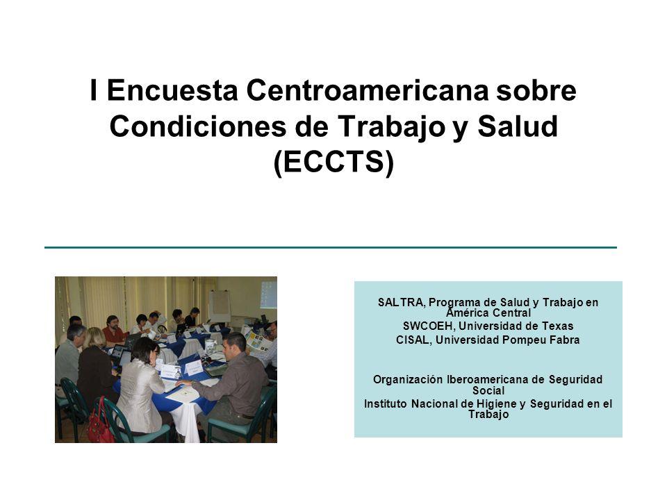 I Encuesta Centroamericana sobre Condiciones de Trabajo y Salud (ECCTS) SALTRA, Programa de Salud y Trabajo en América Central SWCOEH, Universidad de