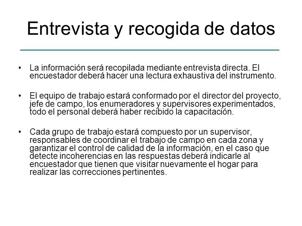 Entrevista y recogida de datos La información será recopilada mediante entrevista directa. El encuestador deberá hacer una lectura exhaustiva del inst