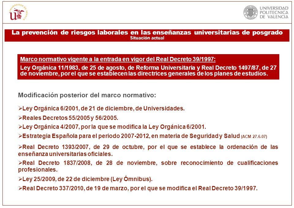 I. MARCO TEÓRICO Y CONTEXTUAL DE REFERENCIA Modificación posterior del marco normativo: Ley Orgánica 6/2001, de 21 de diciembre, de Universidades. Rea