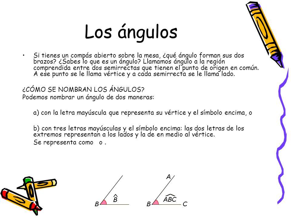 Los ángulos Si tienes un compás abierto sobre la mesa, ¿qué ángulo forman sus dos brazos? ¿Sabes lo que es un ángulo? Llamamos ángulo a la región comp