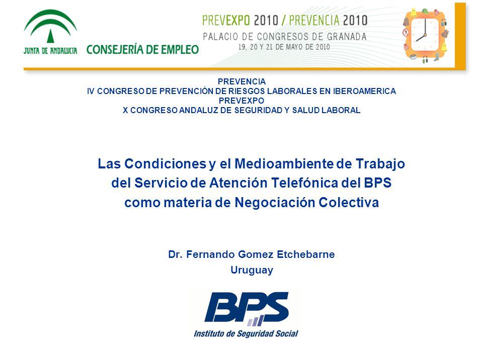 Las Condiciones y el Medioambiente de Trabajo del Servicio de Atención Telefónica del BPS como materia de Negociación Colectiva Dr. Fernando Gomez Etc