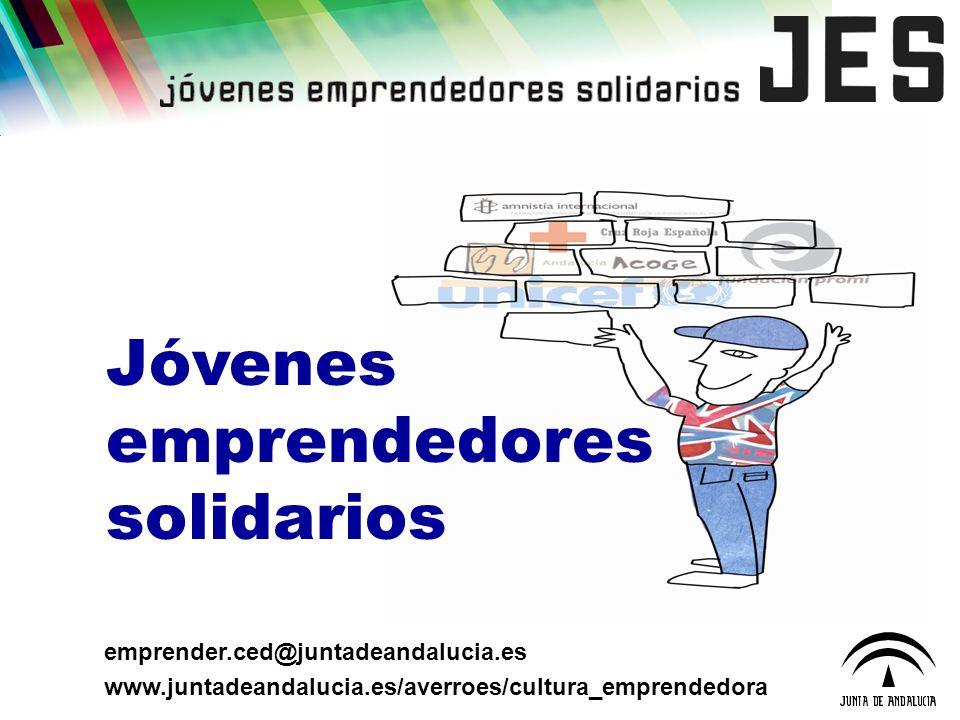 emprender.ced@juntadeandalucia.es www.juntadeandalucia.es/averroes/cultura_emprendedora Jóvenes emprendedores solidarios
