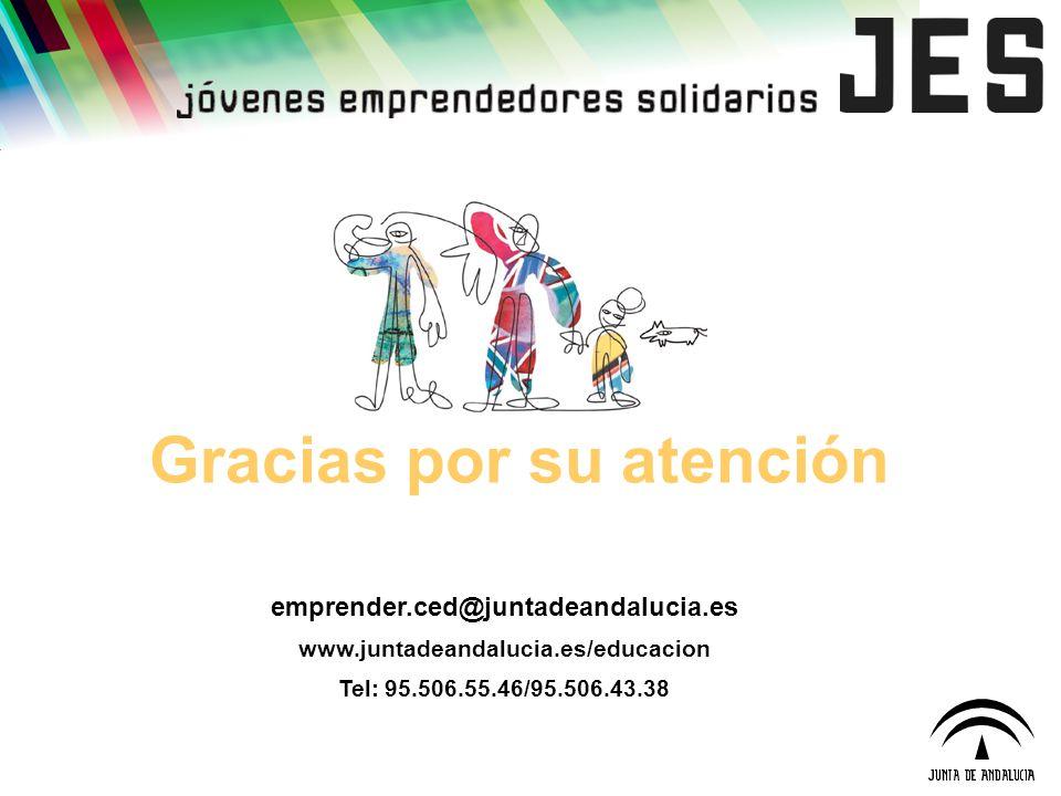 Gracias por su atención emprender.ced@juntadeandalucia.es www.juntadeandalucia.es/educacion Tel: 95.506.55.46/95.506.43.38