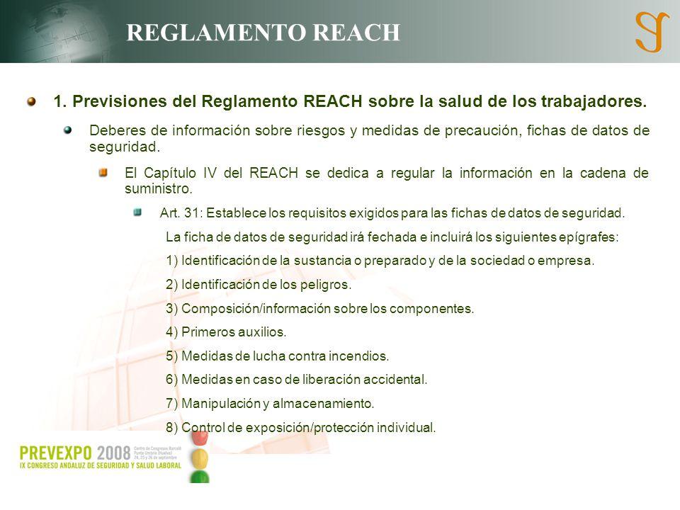 REGLAMENTO REACH 1. Previsiones del Reglamento REACH sobre la salud de los trabajadores. Deberes de información sobre riesgos y medidas de precaución,