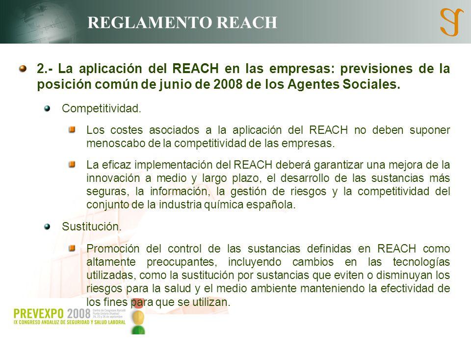 REGLAMENTO REACH 2.- La aplicación del REACH en las empresas: previsiones de la posición común de junio de 2008 de los Agentes Sociales. Competitivida