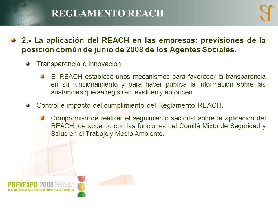 REGLAMENTO REACH 2.- La aplicación del REACH en las empresas: previsiones de la posición común de junio de 2008 de los Agentes Sociales. Transparencia