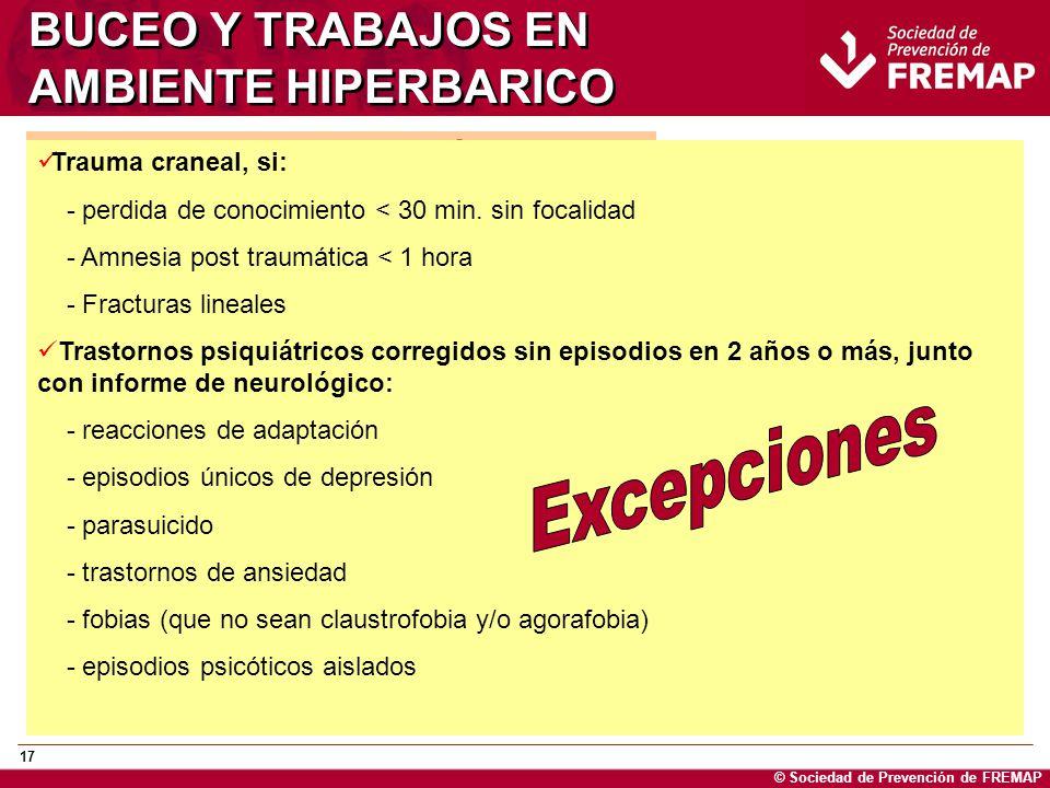 © Sociedad de Prevención de FREMAP 17 BUCEO Y TRABAJOS EN AMBIENTE HIPERBARICO AFECCIONES NEUROPSÍQUICAS: Alt. del lenguaje, visión, control motor, or