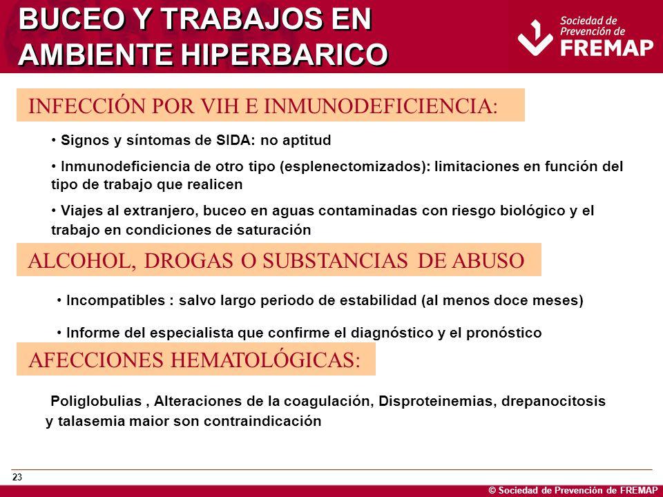 © Sociedad de Prevención de FREMAP 23 BUCEO Y TRABAJOS EN AMBIENTE HIPERBARICO INFECCIÓN POR VIH E INMUNODEFICIENCIA: Signos y síntomas de SIDA: no ap