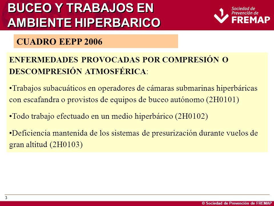 © Sociedad de Prevención de FREMAP 4 BUCEO Y TRABAJOS EN AMBIENTE HIPERBARICO P rocesos respiratorios, bronquitis asmática Pérdidas de concienca, convulsiones, crisis vertiginosas.