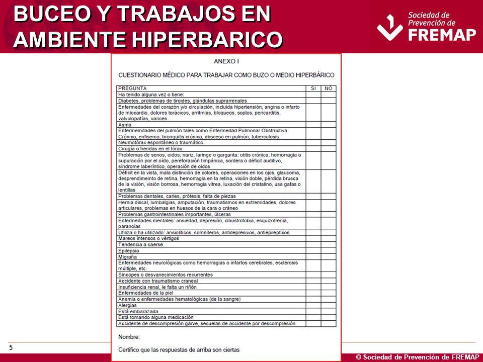 © Sociedad de Prevención de FREMAP 6 BUCEO Y TRABAJOS EN AMBIENTE HIPERBARICO Exploración (previos y periódicos): 1.