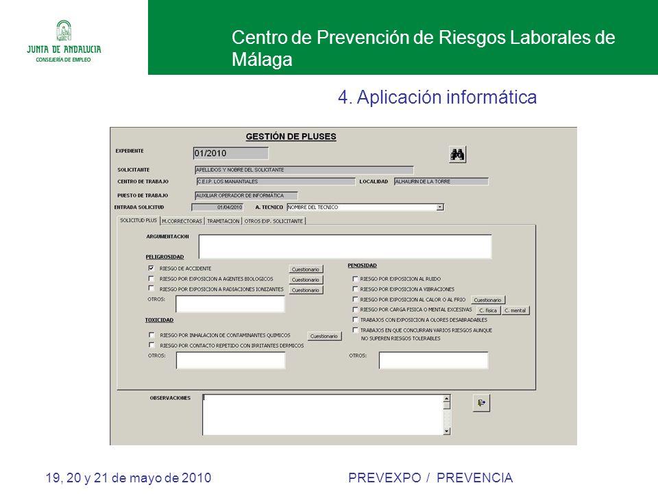 Centro de Prevención de Riesgos Laborales de Málaga 19, 20 y 21 de mayo de 2010 PREVEXPO / PREVENCIA 4.