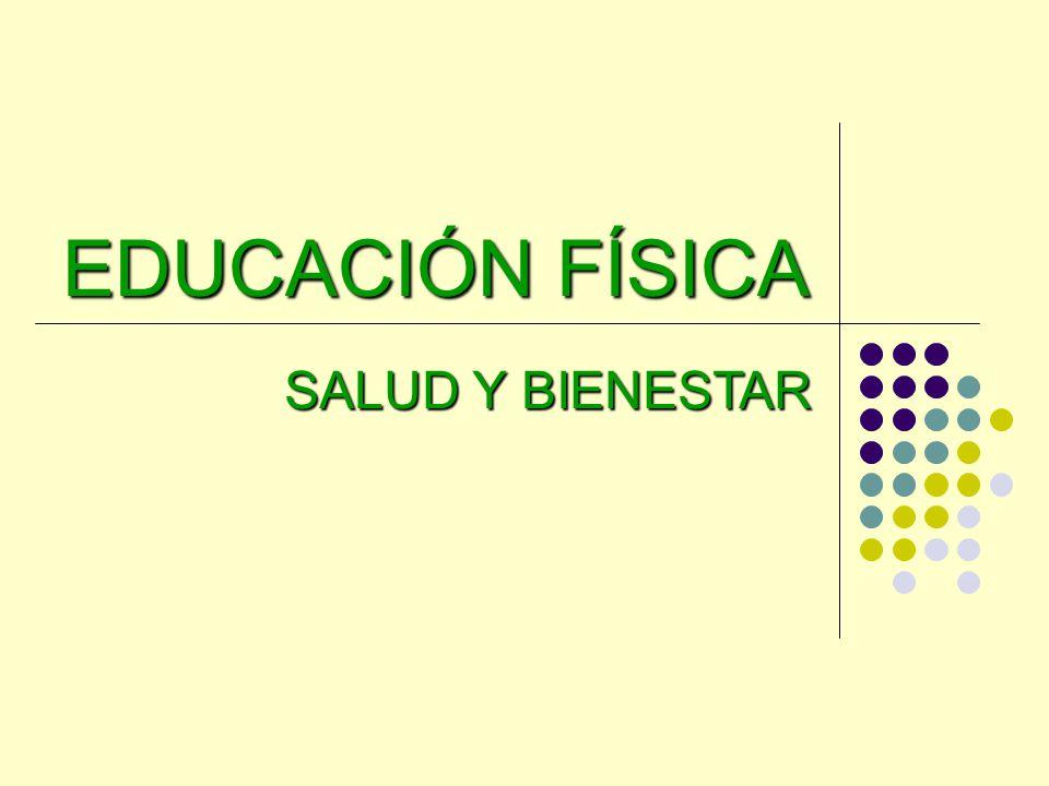 EDUCACIÓN FÍSICA SALUD Y BIENESTAR