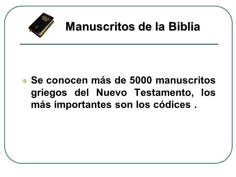 Se conocen más de 5000 manuscritos griegos del Nuevo Testamento, los más importantes son los códices. Manuscritos de la Biblia