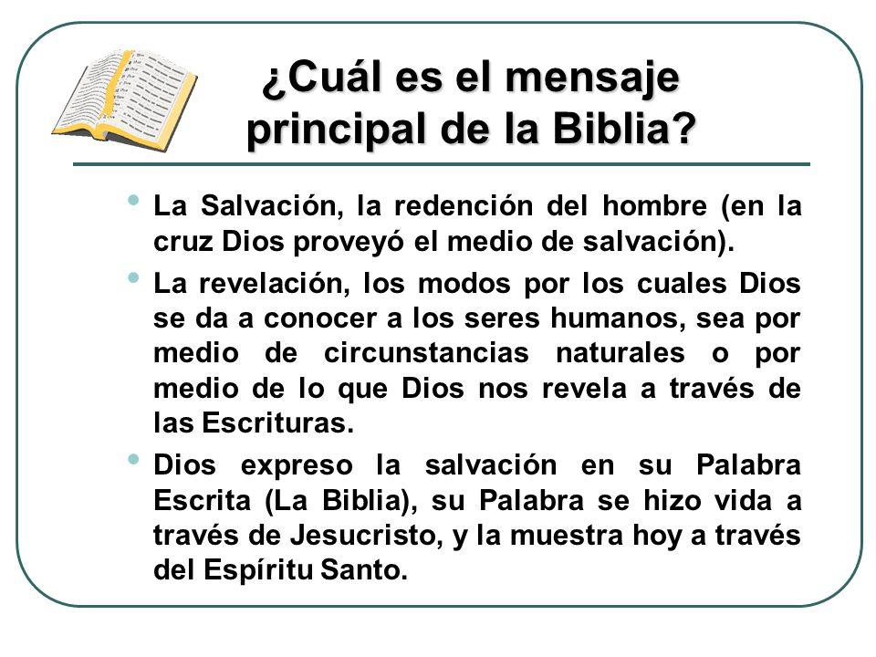 La Salvación, la redención del hombre (en la cruz Dios proveyó el medio de salvación). La revelación, los modos por los cuales Dios se da a conocer a