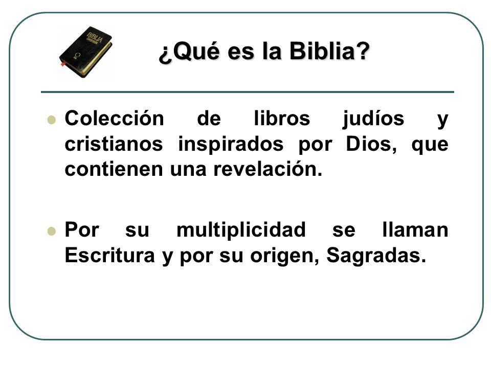 Colección de libros judíos y cristianos inspirados por Dios, que contienen una revelación. Por su multiplicidad se llaman Escritura y por su origen, S