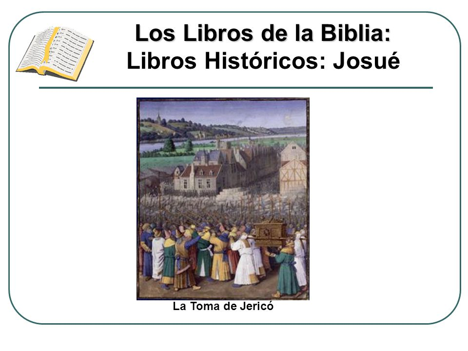 Los Libros de la Biblia: Los Libros de la Biblia: Libros Históricos: Josué La Toma de Jericó
