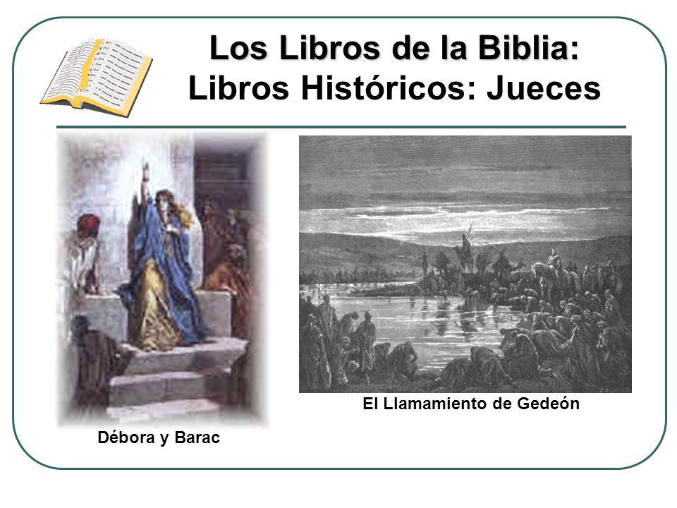 Los Libros de la Biblia: Los Libros de la Biblia: Libros Históricos: Jueces Débora y Barac El Llamamiento de Gedeón