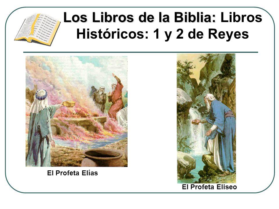 Los Libros de la Biblia: Los Libros de la Biblia: Libros Históricos: 1 y 2 de Reyes El Profeta Elías El Profeta Eliseo