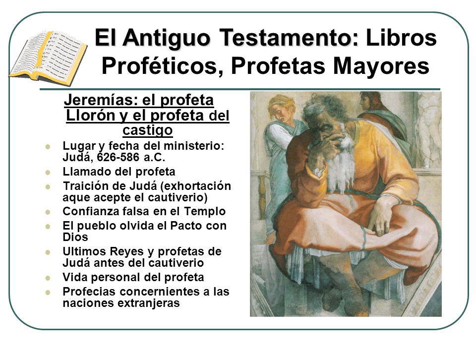 Jeremías: el profeta Llorón y el profeta del castigo Lugar y fecha del ministerio: Judá, 626-586 a.C. Llamado del profeta Traición de Judá (exhortació