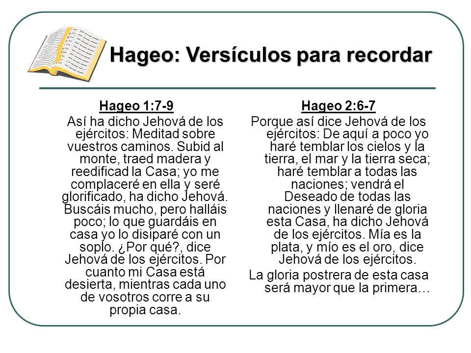 Hageo 1:7-9 Así ha dicho Jehová de los ejércitos: Meditad sobre vuestros caminos. Subid al monte, traed madera y reedificad la Casa; yo me complaceré