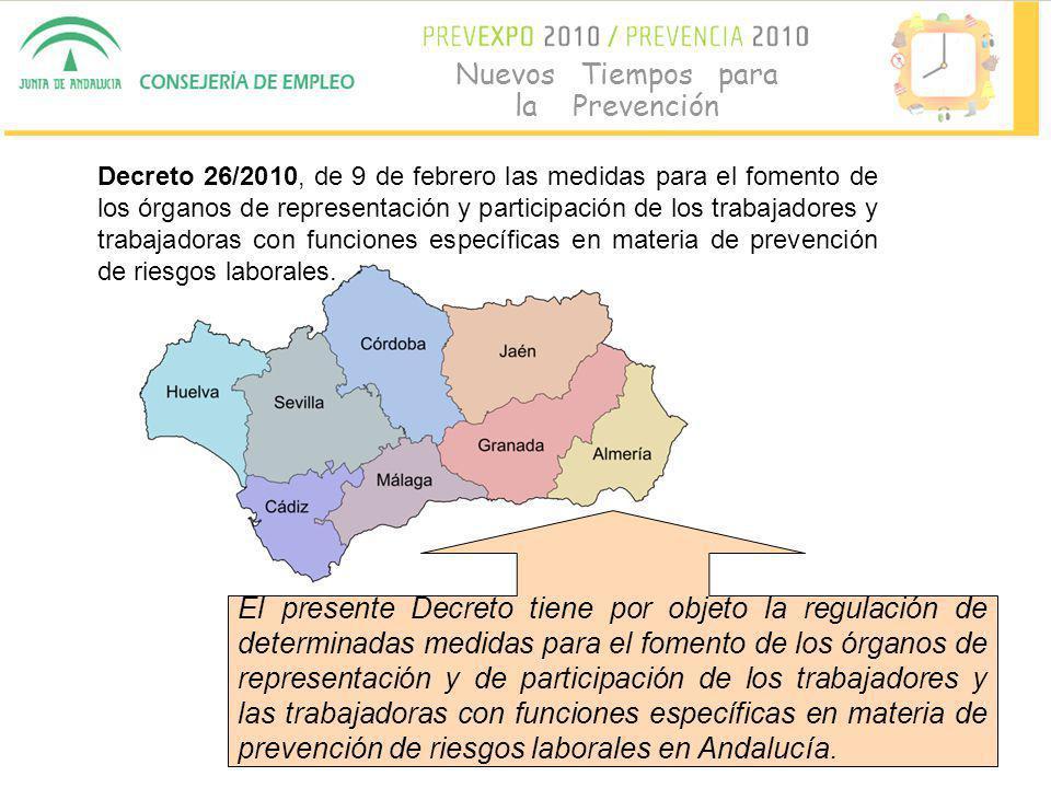3 Nuevos Tiempos para la Prevención Decreto 26/2010, de 9 de febrero las medidas para el fomento de los órganos de representación y participación de los trabajadores y trabajadoras con funciones específicas en materia de prevención de riesgos laborales.