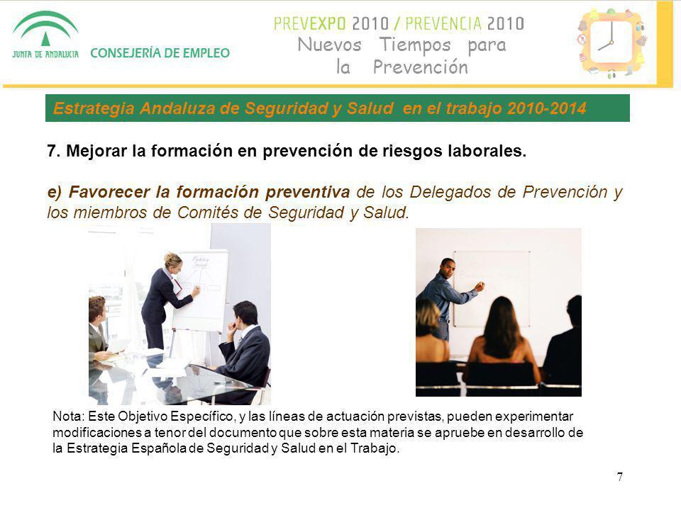 7 Nuevos Tiempos para la Prevención 7.Mejorar la formación en prevención de riesgos laborales.