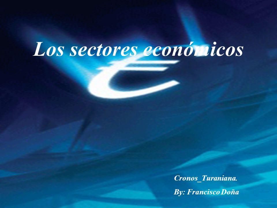Los sectores económicos Cronos_Turaniana. By: Francisco Doña
