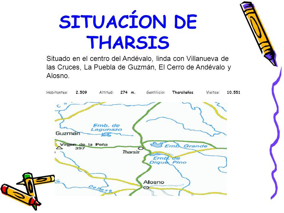 SITUACÍON DE THARSIS Habitantes:2.509 Altitud:274 m. Gentilicio:Tharsileños Visitas:10.551 Situado en el centro del Andévalo, linda con Villanueva de