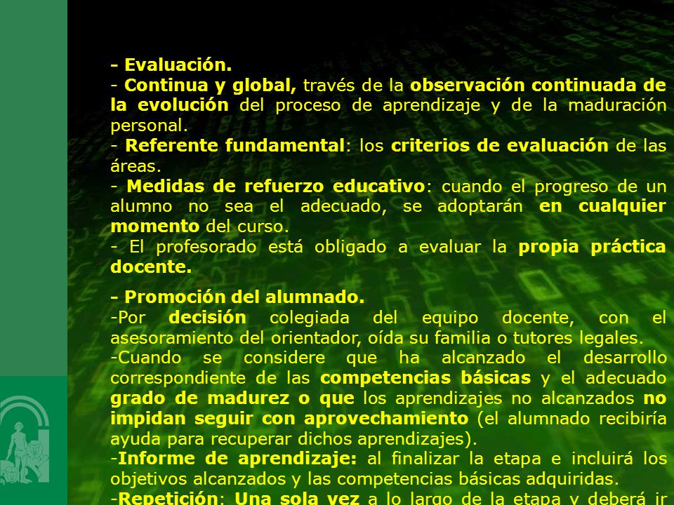 - Evaluación. - Continua y global, través de la observación continuada de la evolución del proceso de aprendizaje y de la maduración personal. - Refer