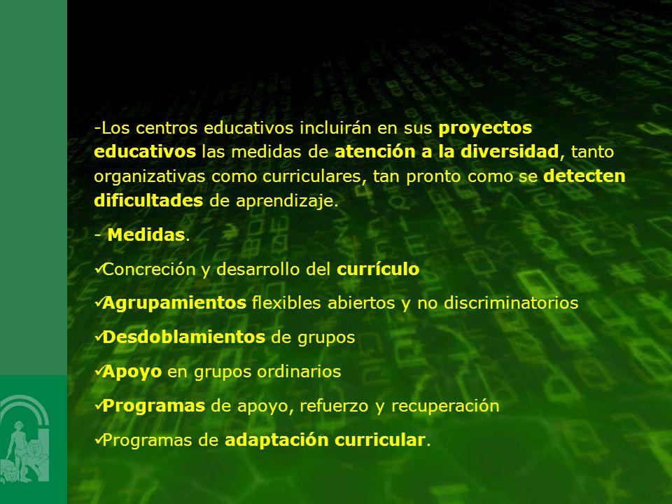 -Los centros educativos incluirán en sus proyectos educativos las medidas de atención a la diversidad, tanto organizativas como curriculares, tan pron