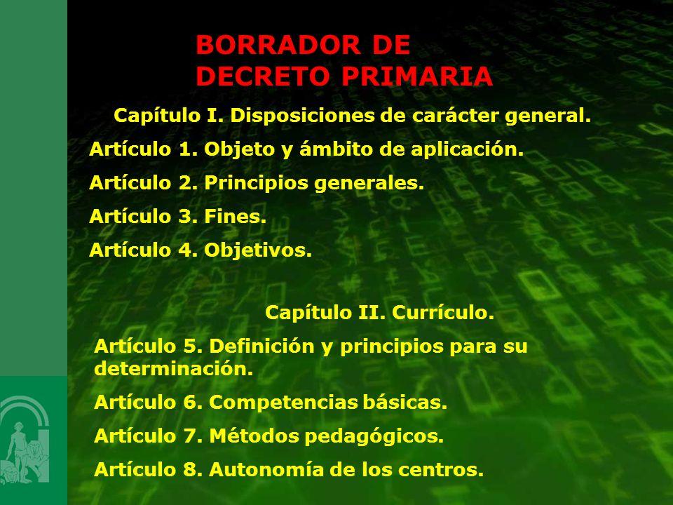 BORRADOR DE DECRETO PRIMARIA Capítulo I. Disposiciones de carácter general. Artículo 1. Objeto y ámbito de aplicación. Artículo 2. Principios generale