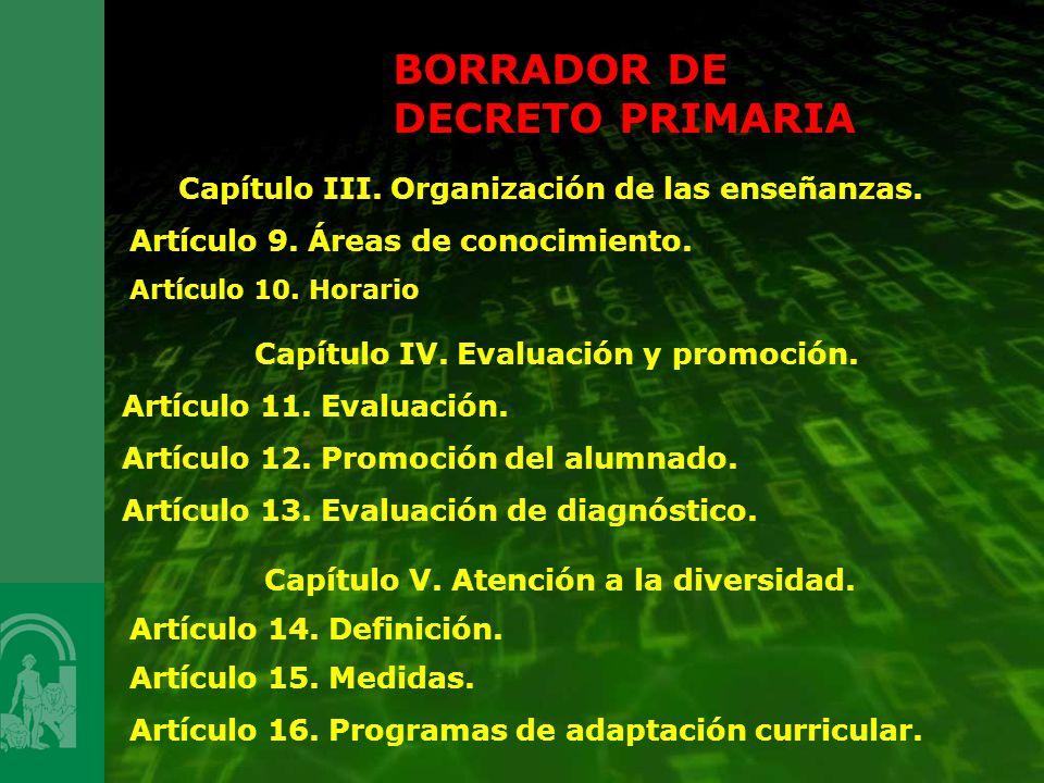 BORRADOR DE DECRETO PRIMARIA Capítulo III. Organización de las enseñanzas. Artículo 9. Áreas de conocimiento. Artículo 10. Horario Capítulo IV. Evalua
