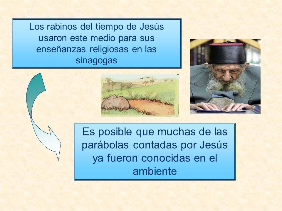Los rabinos del tiempo de Jesús usaron este medio para sus enseñanzas religiosas en las sinagogas Es posible que muchas de las parábolas contadas por Jesús ya fueron conocidas en el ambiente