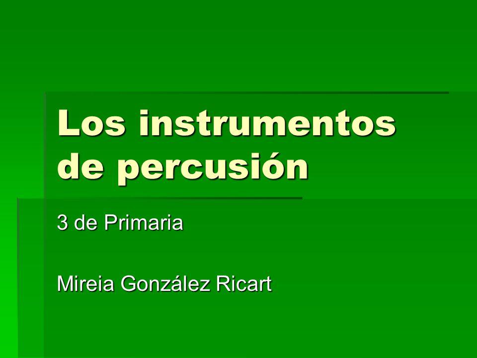 Los instrumentos de percusión 3 de Primaria Mireia González Ricart