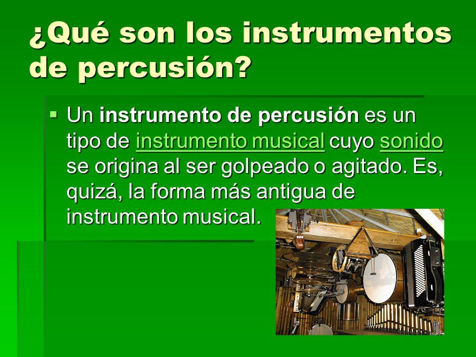 ¿Qué son los instrumentos de percusión? Un instrumento de percusión es un tipo de instrumento musical cuyo sonido se origina al ser golpeado o agitado