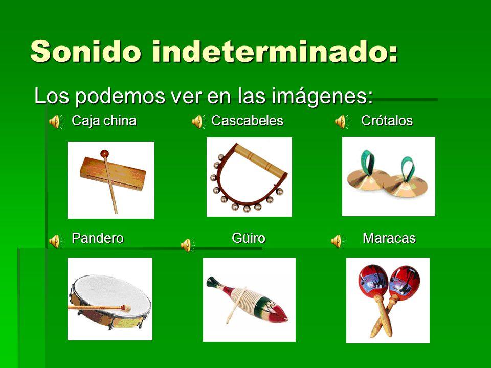 Otra clasificación: Idiófonos y Membranófonos Idiófonos: Idiófonos: Son aquellos que producen el sonido por la vibración del instrumento entero.