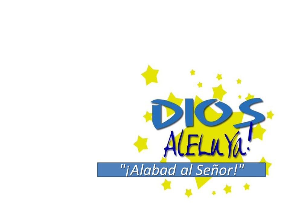 ¡Alabad al Señor!