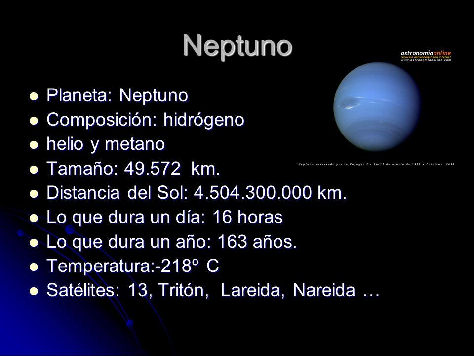 Neptuno Planeta: Neptuno Planeta: Neptuno Composición: hidrógeno Composición: hidrógeno helio y metano helio y metano Tamaño: 49.572 km.