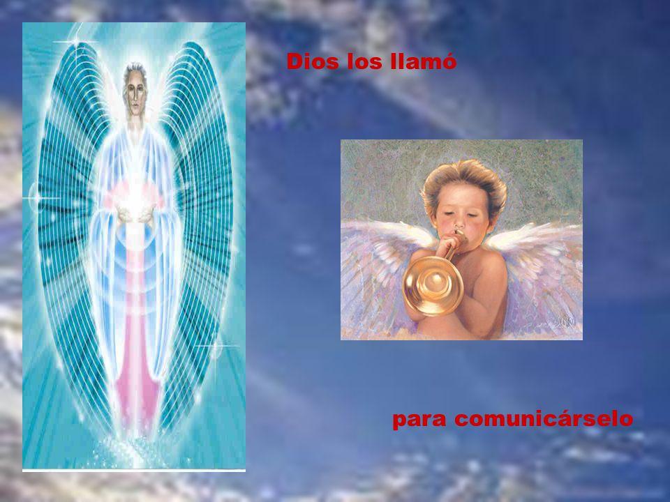 Dios los llamó para comunicárselo