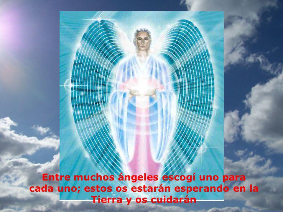 ¡Dios mío, si ya nos vamos dinos a cada uno el nombre de su ángel ¿Cómo se llama mi ángel.