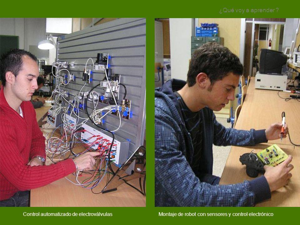 Montaje de robot con sensores y control electrónico ¿Qué voy a aprender ? Control automatizado de electroválvulas
