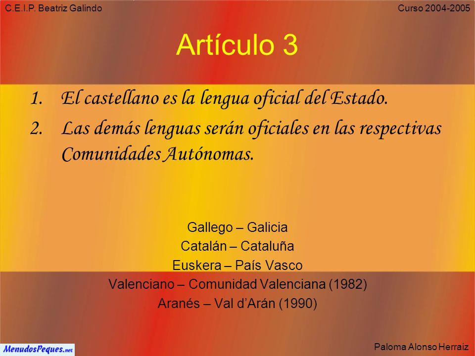 C.E.I.P. Beatriz Galindo Paloma Alonso Herraiz Curso 2004-2005 Artículo 66 Las Cortes Generales representan al pueblo español y están formadas por el