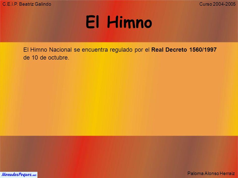 C.E.I.P. Beatriz Galindo Paloma Alonso Herraiz Curso 2004-2005 El Escudo El escudo de España, se rige por la Ley 33/81 de 5 de octubre
