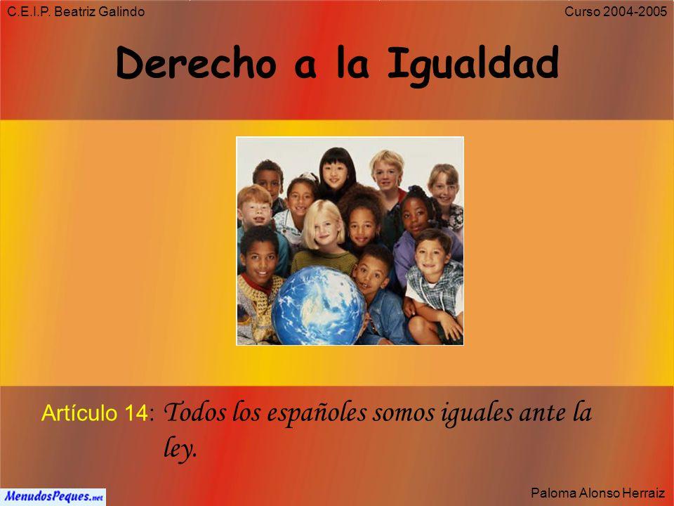 C.E.I.P. Beatriz Galindo Paloma Alonso Herraiz Curso 2004-2005 Mayoría de edad Artículo 12: Los españoles son mayores de edad a los 18 años.