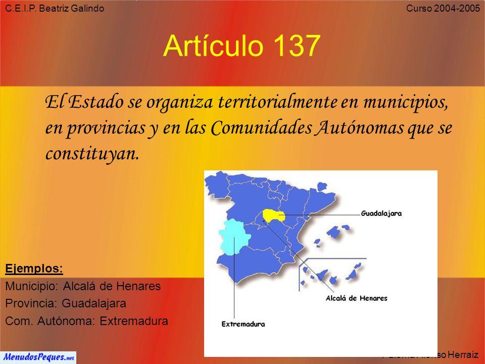 C.E.I.P. Beatriz Galindo Paloma Alonso Herraiz Curso 2004-2005 ¿Qué es un Estado? Es la forma en que un conjunto de personas se organiza en un territo