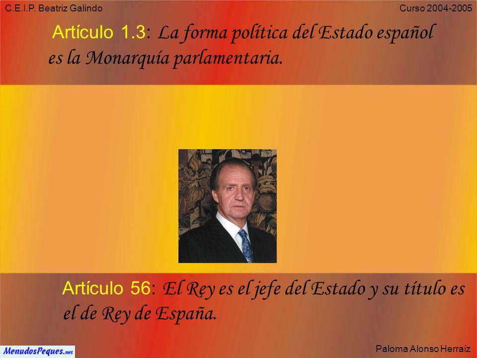 C.E.I.P. Beatriz Galindo Paloma Alonso Herraiz Curso 2004-2005 Artículo 137 El Estado se organiza territorialmente en municipios, en provincias y en l